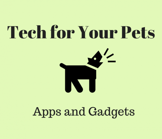 Tech For Your Pets : Apps and Gadgets Infographic