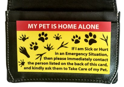 If you have an emergency and can't get home, the Pet Home Alone Card lets first-responders know who to contact to take care of your pet.