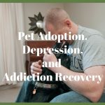 Pet Adoption and Depression or Addiction Recovery