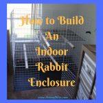 How to Build An Indoor Rabbit Enclosure – DIY Bunny Hutch